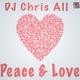 DJ Chris All - Peace & Love