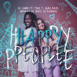 DJ Combo feat. Tony T, Alba Kras, Sherman De Vries & DJ Raphael - Happy People (Khb Music)