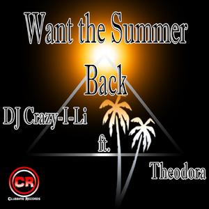 DJ Crazy-I-Li feat. Theodora - Want the Summer Back (Clubbing Records)