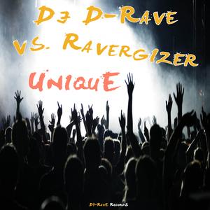 DJ D-Rave vs. Ravergizer - Unique (D!-Rave Records)