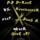DJ D-Rave vs. Ravergizer feat. Jens B. Never Give Up!