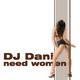 DJ Dani need women