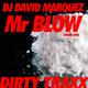 DJ David Marquez Mr Blow