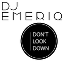 Don't Look Down by DJ Emeriq mp3 download