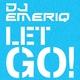 DJ Emeriq - Let Go!