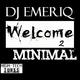 DJ Emeriq Welcome 2 Minimal