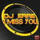 DJ Erre I Miss You