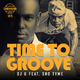 DJ G feat. Sho Tyme Time to Groove