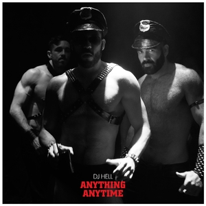 DJ Hell - Anything, Anytime (International DeeJay Gigolo Records)