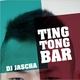 DJ Jascha - Ting Tong Bar