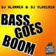 DJ Klammer & DJ Vladimir Bass Goes Boom