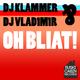 DJ Klammer & DJ Vladimir Oh Bliat!