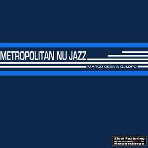 DJ Lopo & Marco Cesa - Metropolitan Nu Jazz (Slow Featuring)