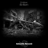 Re-Born by DJ Manic mp3 download