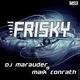 DJ Marauder & Maik Conrath Frisky