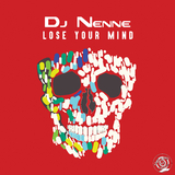 Lose Your Mind by DJ Nenne mp3 download