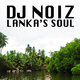 DJ Noiz Lanka's Soul