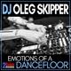 DJ Oleg Skipper - Emotions of a Dancefloor