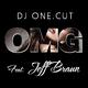 DJ One.Cut feat. Jeff Braun OMG