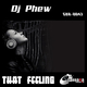 DJ Phew That Feeling