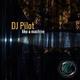 DJ Pilot Like a Machine