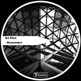 Remember by DJ Pilot mp3 download