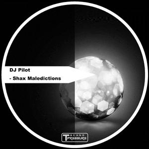 DJ Pilot - Shax Maledictions (Techno Pressure Records)