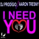 DJ Prodigio feat. Aaron Tresny I Need You