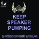 DJ Prodigio feat. Robert Sutherland Keep Speaker Pumping