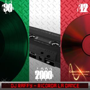 DJ Raffy - Ricorda La Dance (Gamepad Records)