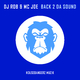 DJ Rob & MC Joe Back 2 da Sound