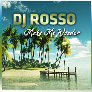 DJ Rosso - Make Me Wonder (ARC-Records Austria)