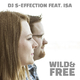 DJ S-Effection feat. Isa Wild & Free(Extended Edit)