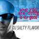 DJ Salty Flavor  What You Are Doing Is Not Good