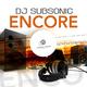 DJ Subsonic Encore