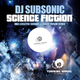 DJ Subsonic Sciene Fiction