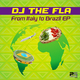 DJ The Fla From Italy to Brazil - EP
