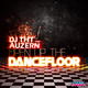 DJ Tht feat. Auzern Open Up the Dancefloor