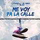 DJ Tiago & DJ el Nino feat. Blax Me Voy Pa la Calle