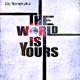 DJ Toner34 The World is Yours