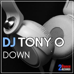DJ Tony O - Down (2Dance Records)