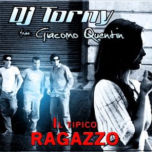 DJ Torny feat. Giacomo Quentin - Il Tipico Ragazzo (ARC-Records Austria)