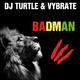 DJ Turtle & Vybrate Badman