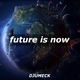 DJUMECK Future Is Now