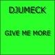 DJUMECK Give Me More