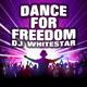 DJ Whitestar Dance for Freedom