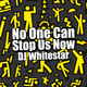 DJ Whitestar No One Can Stop Us Now