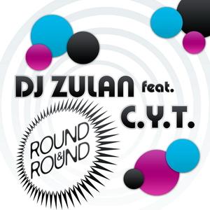DJ Zulan feat. C.Y.T. - Round & Round (ARC-Records Austria)