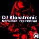 DJ klonatronic Unhuman Trap Festival