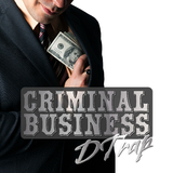 Criminal Business by DTrap mp3 download